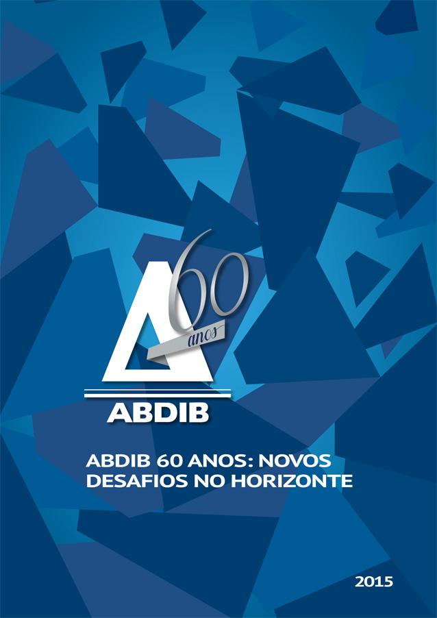 ABDIB 60 ANOS: NOVOS DESAFIOS NO HORIZONTE