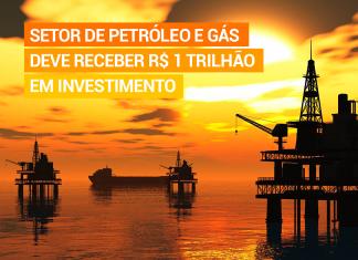 Setor de petróleo e gás deve receber R$ 1 trilhão em investimento